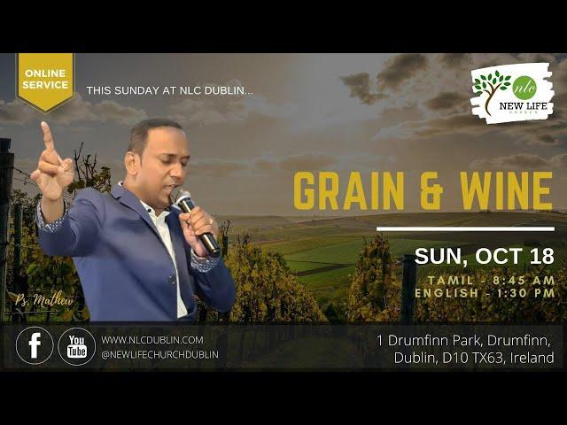 GRAIN & WINE | PR. MATHEW | Tamil Service | Pr. Mathew | New Life Church Dublin| 18-10-2020