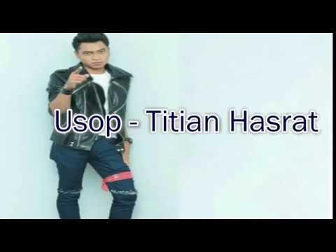 [ LIRIK ]  Usop  - Titian Hasrat ( Samudera )
