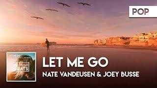 Nate VanDeusen & Joey Busse - Let Me Go ( Audio) [Miami Beats]
