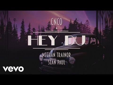 CNCO, Meghan Trainor, Sean Paul – Hey DJ