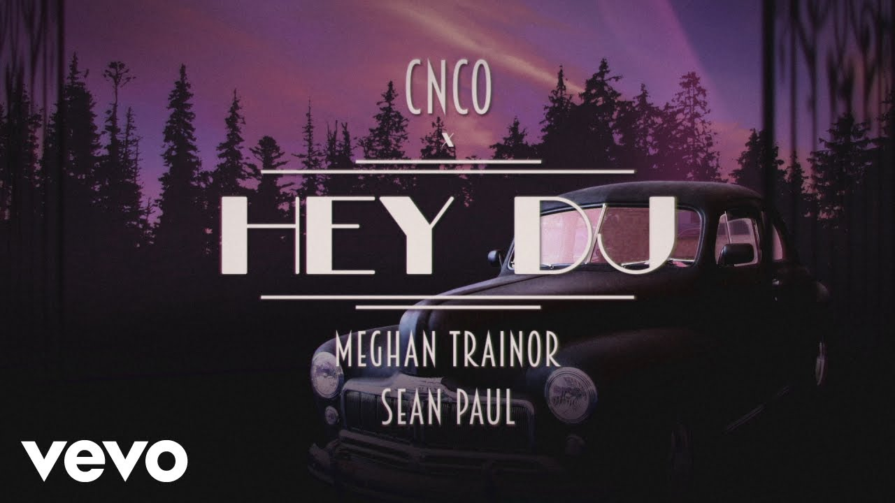 CNCO, Meghan Trainor, Sean Paul - Hey DJ (Remix) [Official Lyric Video]