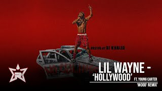 Lil Wayne - Hollywood Ft. Young Carter (No Ceilings 3)