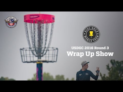2016 United States Disc Golf Championship Round 3 Wrap Up Show