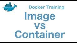 Docker Training 7/29: Docker Image vs Container