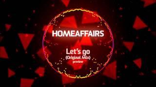 Homeaffairs - Lets Go (Orginal Mix) VIDEO preview