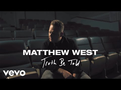 Matthew West - Truth Be Told (Official Music Video)