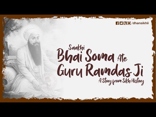 Saakhi Bhai Soma Ate Guru Ramdas Ji | Sikh Story | History | DhanSikhi