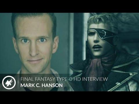 FINAL FANTASY INTERVIEW: Mark C Hanson / Qator Bashtar (Final Fantasy Type-0 HD)