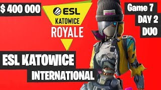 Fortnite ESL Katowice INTERNATIONAL Tournament DUO Game 7 Highlights DAY 2 Fortnite Tournament 2019
