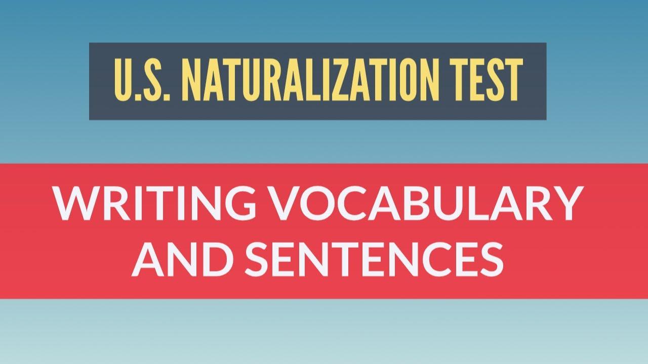 US Naturalization Test 2020 - Writing Vocabulary and Sentences