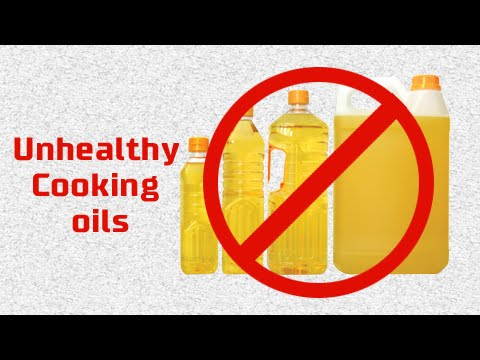 Top 15 Unhealthy cooking oils to avoid - Bad oils