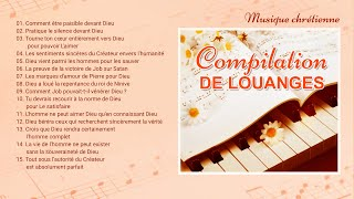 Louange et Adoration Compilation 2020 - Musique chrétienne en français