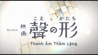 Koe no Katachi (Thanh Âm Thầm Lặng) - PV 1 (vietsub) thumbnail