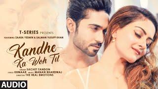Kandhe Ka Woh Til Official Audio Song | Sachet Tandon, Manan Bhardwaj, Kumaar | Zaara Yesmin, Salman