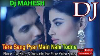 Tere Sang Pyar Main Nahi Todna DJ Mahesh Hindi song