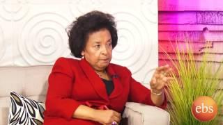 Interview With The Remarkable Leader Dr. Debrework Zewdie - የቃለመጠይቅ ቆይታ ከዶክቶር ደብረወርቅ ዘውዴ ጋር