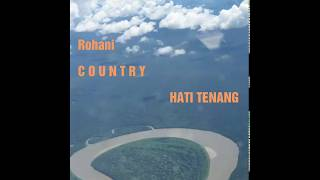 Rohani Country (Hati Tenang)