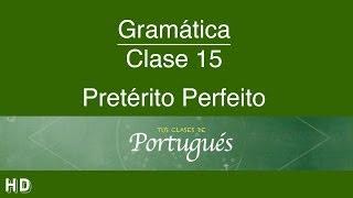 Clases de Portugués - Clase 15.1 - PASADO PERFECTO (Pretérito Perfeito) - NIVEL BÁSICO A2