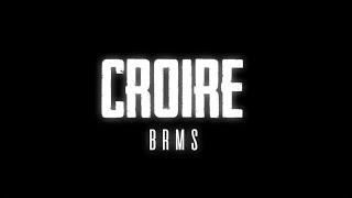 BRMS - Croire [ Video Lyrics ]