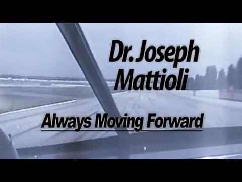 Dr. Joseph Mattioli: Always Moving Forward