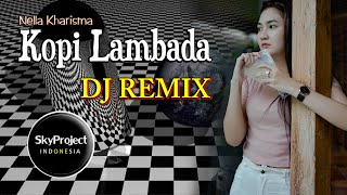 DJ Kopi Lambada  (Remix 2020)  //  Nella Kharisma