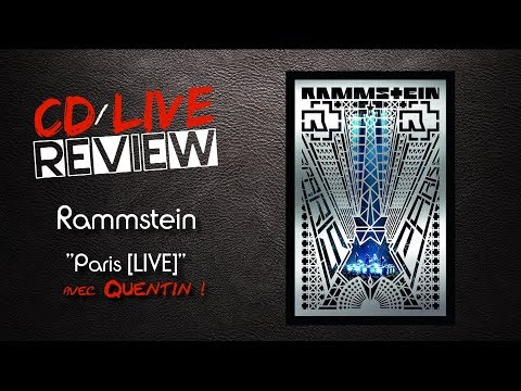 CD/LIVE Review - Rammstein : Paris [LIVE] avec Quentin !