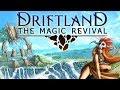 Driftland The Magic Revival - Real Time 4Xish Island Hopping City Builder