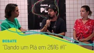Dando Um Plá em 2016 #1 - Mulheres no funk e sertanejo, eleições na Baixada, #OcupaMinc e mais