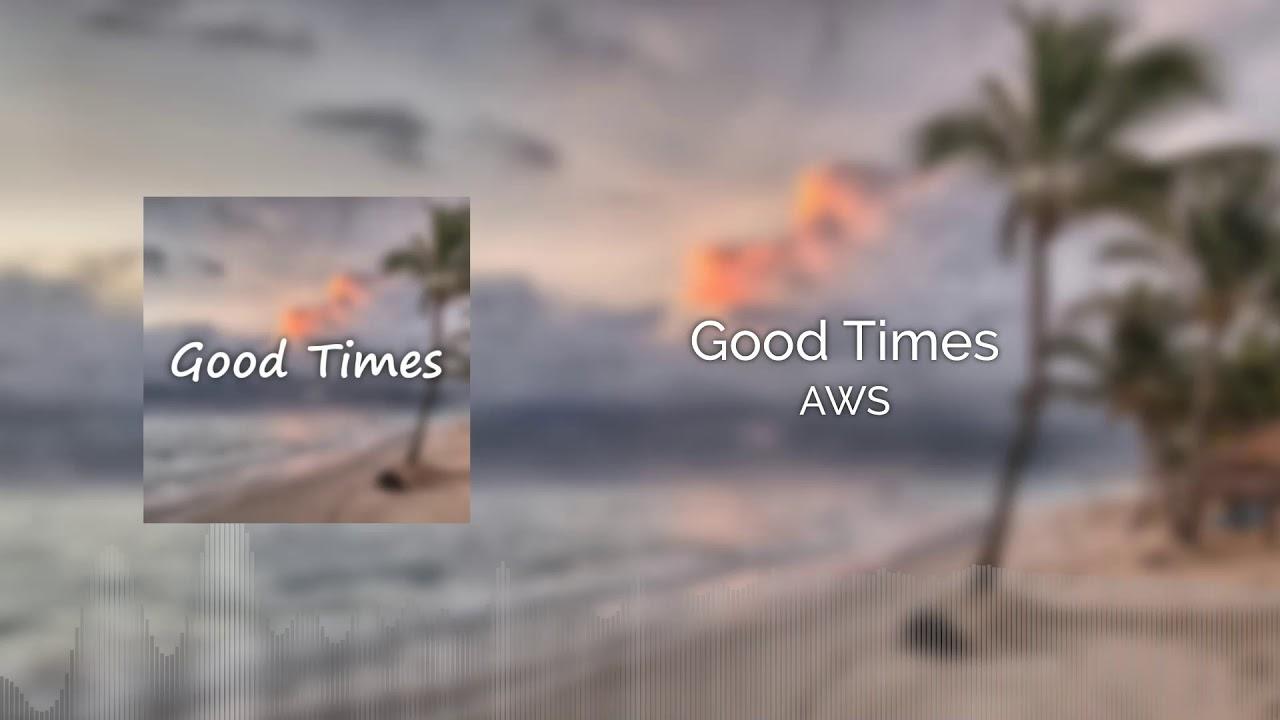 AWS - Good Times