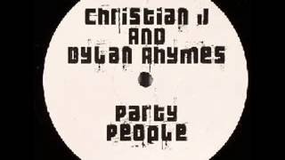 Christian J and Dylan Rhymes - Party People