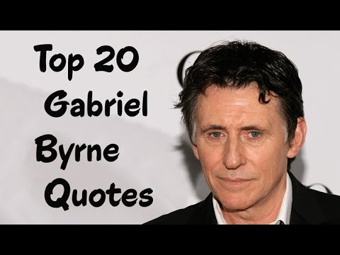 Download Top 20 Gabriel Byrne Quotes (Author of Pictures in My Head)