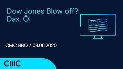 Dow Jones Blow off? , Dax, Öl (CMC BBQ 08.06.2020)