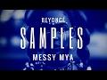 BEYONCé SAMPLES MESSY MYA ON