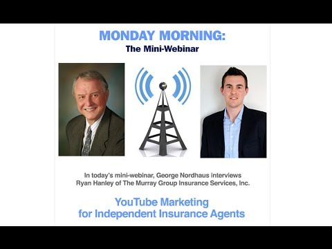 Ryan Hanley Interview: YouTube Marketing for Independent Insurance Agents