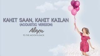 Alexa Ilacad - Kahit Saan, Kahit Kailan (Acoustic) (Audio)