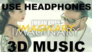 Imaginary   Imran Khan   3D Music World   3D Bass Boosted