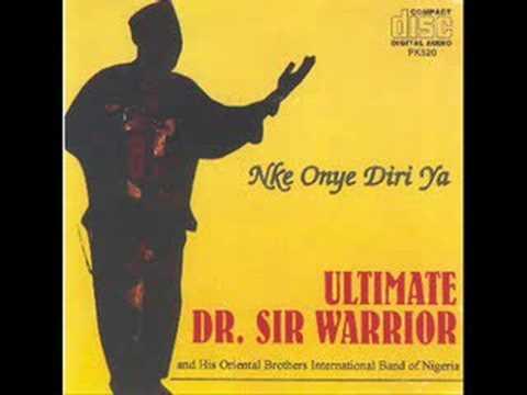 Download Dr Sir Warrior & Oriental Brothers - NKE ONYE DIRI YA (pt 1)