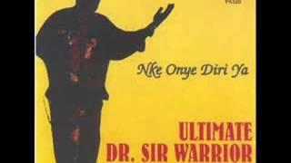 Dr Sir Warrior & Oriental Brothers - NKE ONYE DIRI YA (pt 1)