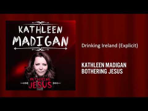 Drinking Ireland   Bothering Jesus   Kathleen Madigan