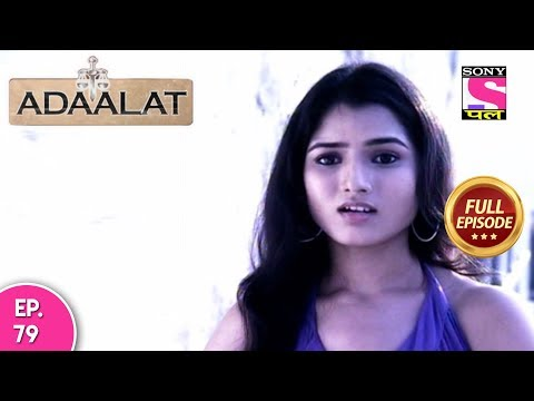 Adaalat - Full Episode 79 - 28th  March, 2018 thumbnail