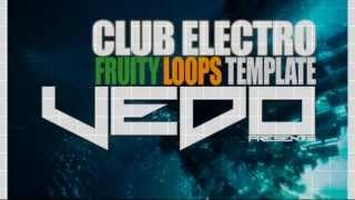 FL Studio Template - Vedo Pres Club Electro FL Studio Template