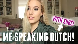 ME SPEAKING DUTCH + SUBTITLES!!