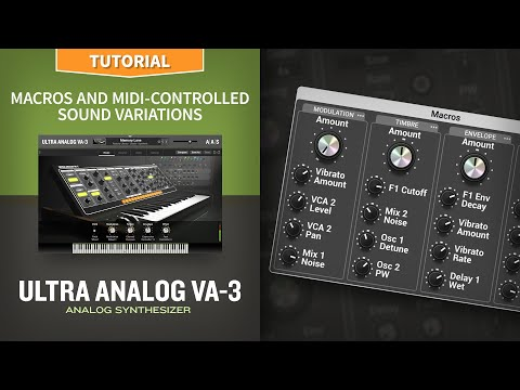 Macros And MIDI-controlled Sound Variations With The Ultra Analog VA-3 Analog Synthesizer Plug-in