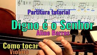 Digno é o Senhor Aline Barros - Como tocar no violino com Partitura tutorial worthy IS the lamb