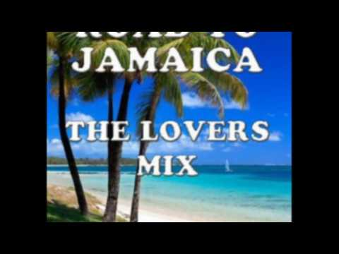 THE ROAD TO JAMAICA - LOVERS REGGAE MIX 2016 - Mixed By Dj One.