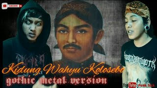 Kidung Wahyu Kolosebo Gothic Metal Version (Scream)🗣️