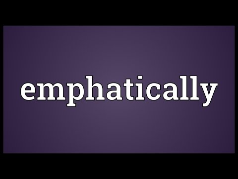 Emphatically Meaning