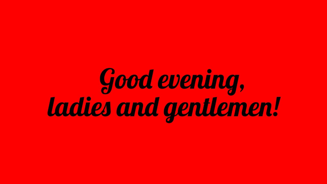 Good Evening, Ladies and Gentlemen! (LYRICS) - YouTube