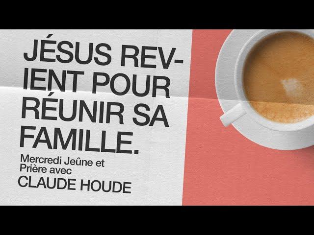 13 Janvier 2021 _Jésus revient pour sa famille _Claude Houde