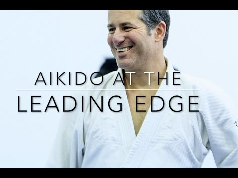 MILES KESSLER: Aikido at the Leading Edge